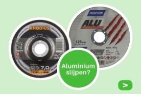 Aluminium slijpen, welke schijven raden onze specialisten aan?